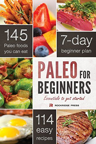 Paleo for Beginners: Essentials to Get Started Rockridge ...