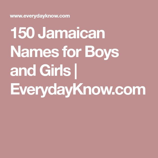 150 Jamaican Names for Boys and Girls | EverydayKnow.com