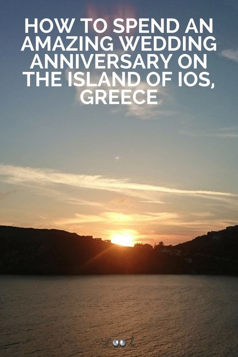 How to Spend an Amazing Wedding Anniversary on the Island of Ios, Greece | Looknwalk