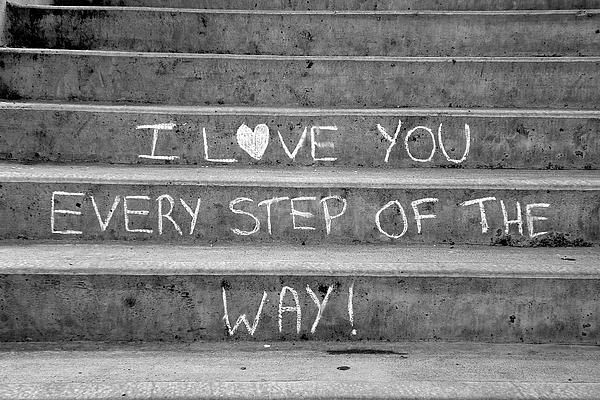 I Love You Every Step Of The Way by Brian Chase  Available in canvas prints, framed prints, art prints, acrylic prints, metal prints and greeting cards.  Photos for sale at 1-brian-chase.artistwebsites.com Use code CVPYAC for 50% off my markup on any Purchase