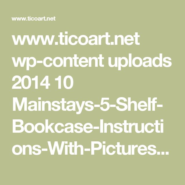 www.ticoart.net wp-content uploads 2014 10 Mainstays-5-Shelf-Bookcase-Instructions-With-Pictures.jpg