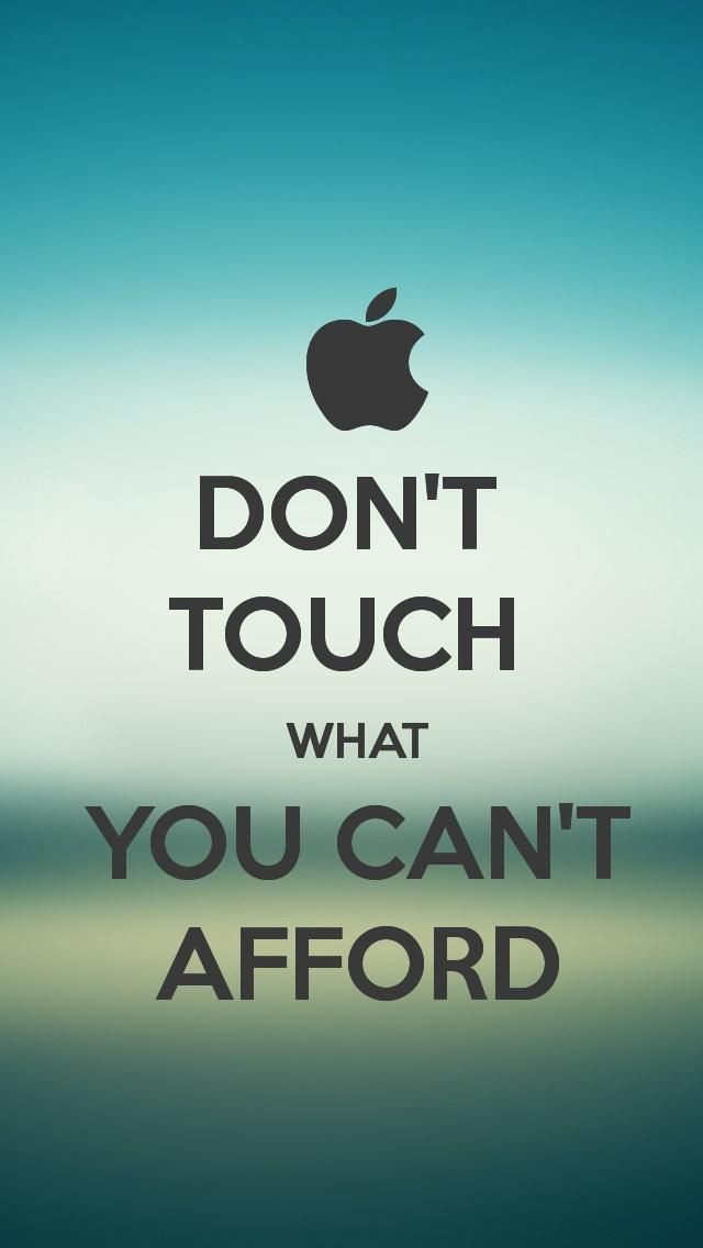 dont touch what you can't afford wallpaper - Google Search | Wallpapers | Funny iphone wallpaper ...