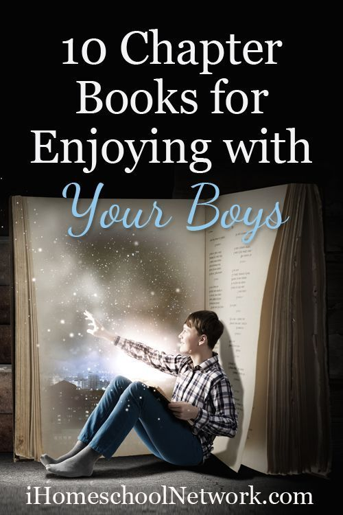 10 Chapter Books for Enjoying with Your Boys | @iHomeschoolNet |
