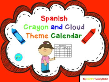 My Spanish Crayon and Cloud Theme Calendar can be cut, laminated, applied magnet adhesives and used in a calendar pocket chart. …