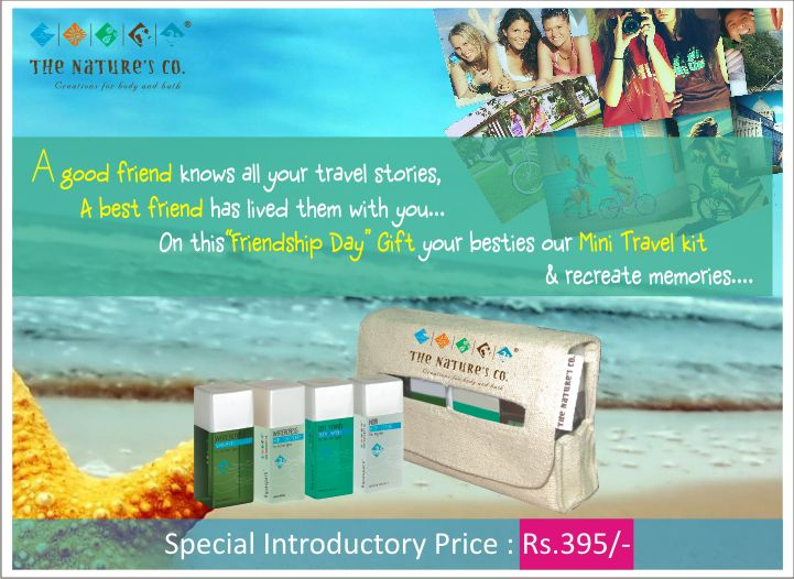 This 2nd of August 2013 to be celebrated as Friendship Day is a spectacular occasion to mark friendship, a unique relation shared among friends.So celebrate this auspicious occasion of honoring friends & friendship in a special way by gifting your besties the newly launched Mini Travel Kit by The Nature's Co. and recreate those travel memories once more.  Make this day special with all your friends, freeze the moments, and be ready to create many more memories!