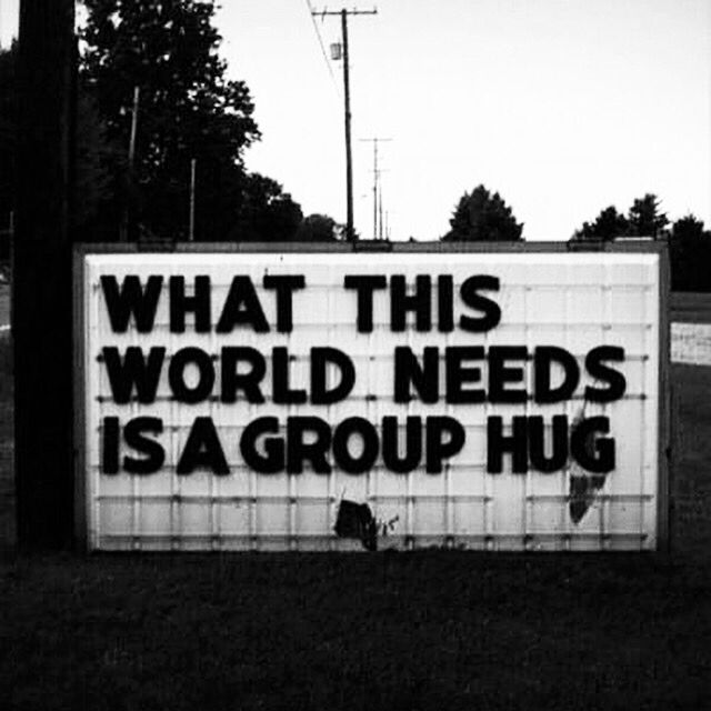 Group hug is what the world needs.