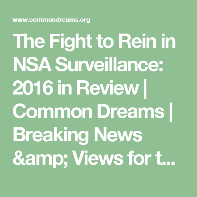 The Fight to Rein in NSA Surveillance: 2016 in Review | Common Dreams | Breaking News & Views for the Progressive Community