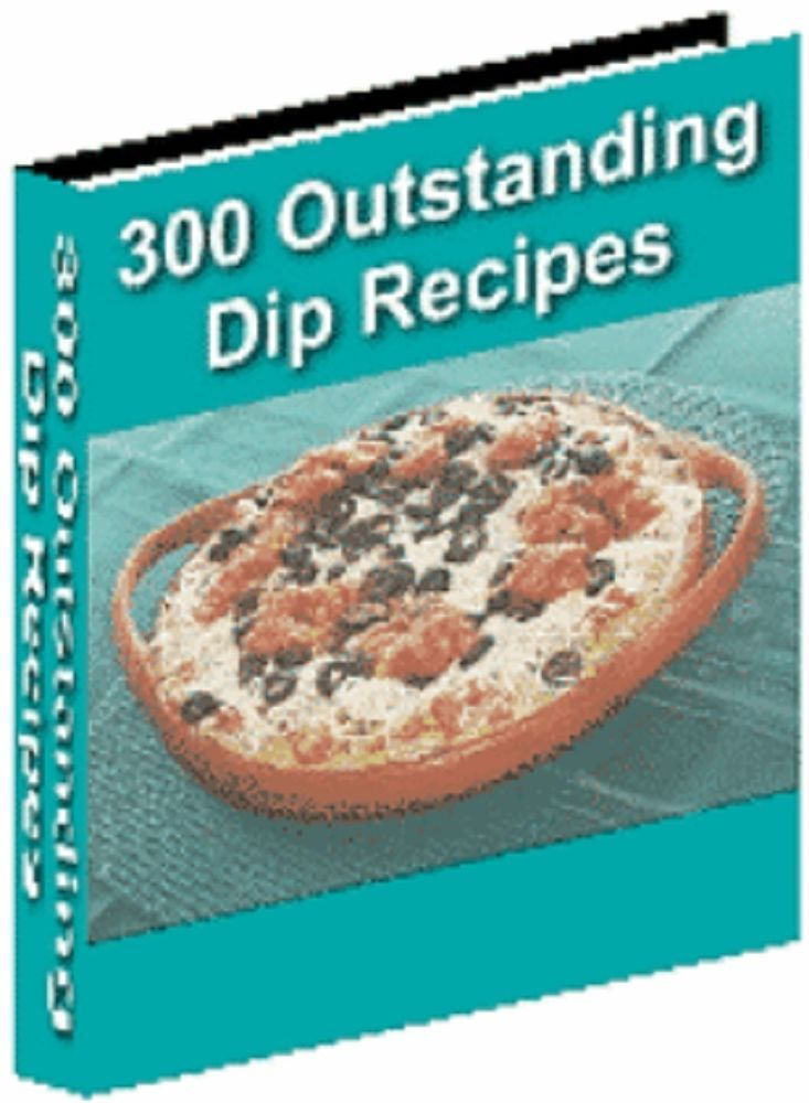 '300 Outstanding Dip Recipes '   Ebook-----CD