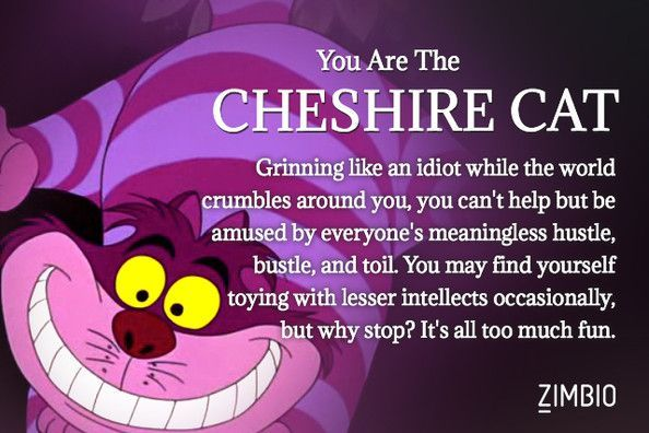 The Cheshire Cat - Which 'Alice in Wonderland' Character Are You? - Zimbio