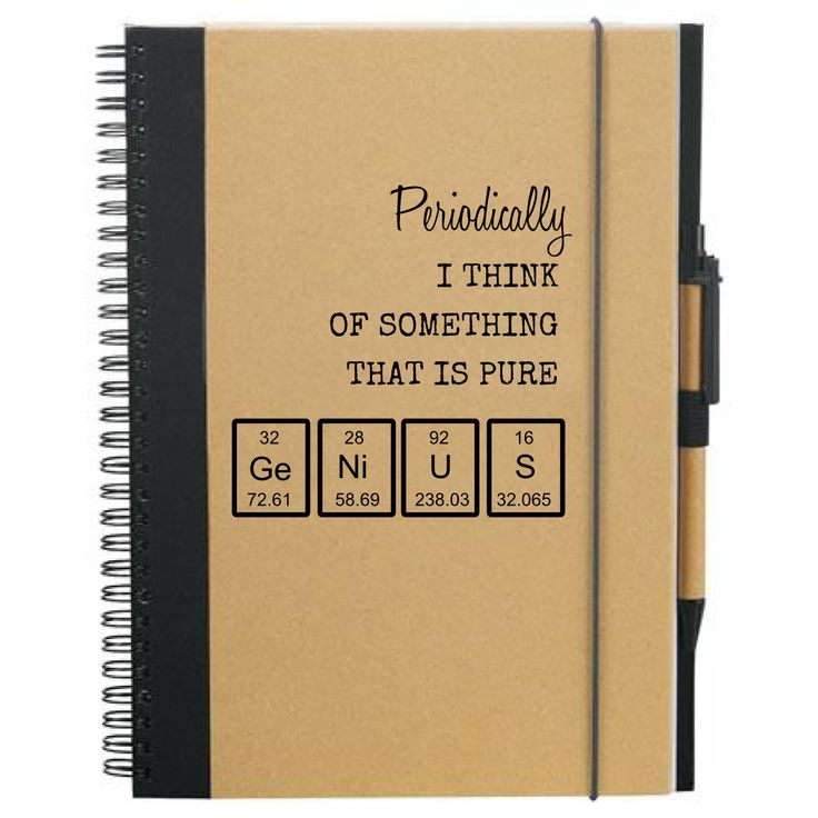Nerdy notebook: Periodically I think of something that is pure Ge Ni U S. Periodic table element joke. Shop at nerdywords.ca