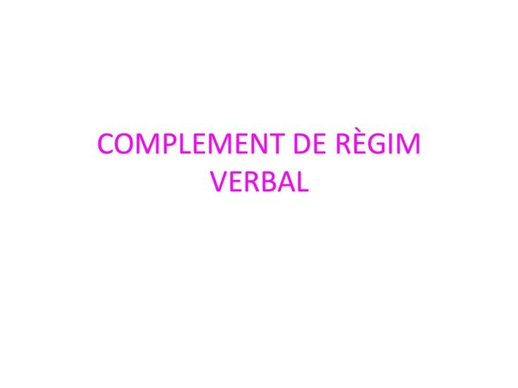 complement-de-rgim-verbal by Dolors Taulats via Slideshare