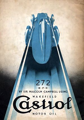"""Castrol promotional poster bf Sir Malcolm Campbell's """"Bluebird"""". His first run was at Daytona, setting a record of 272 miles per hour (438 km/h) on 22 February 1933. (Designer unknown)"""