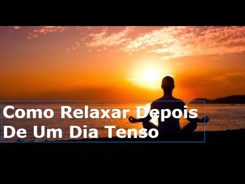 Como Relaxar Depois de Um Dia Tenso - Washington Luiz Rodrigues