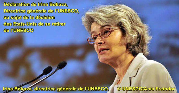 COMMUNIQUÉ DE PRESSE Déclaration de Irina Bokova, Directrice générale de l'UNESCO, au sujet de la décision des Etats-Unis de se retirer de l'UNESCO 12 Octobre 2017 – En qualité de Directrice …
