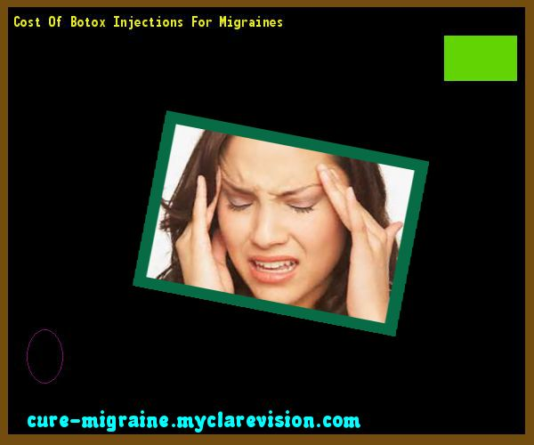 Cost Of Botox Injections For Migraines 183852 - Cure Migraine