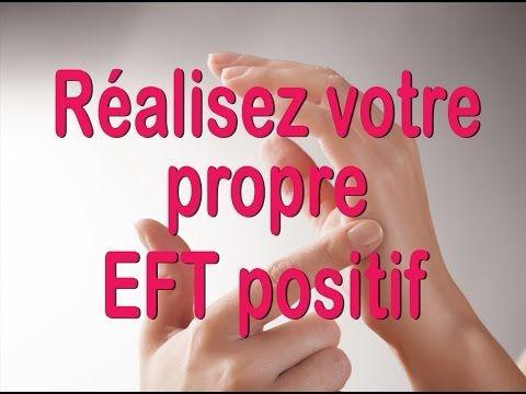 Réalisez votre propre EFT positif  - EFT en français - #107 - YouTube