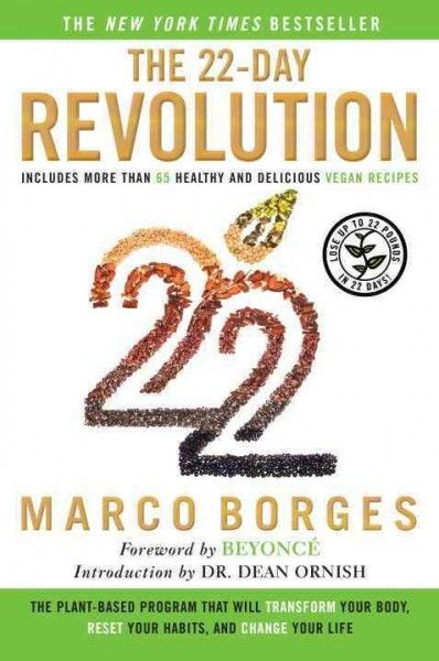 22-Day Revolution : The Plant-Based Program That Will Transform Your Body, Reset Your Habits, and Change Your Life