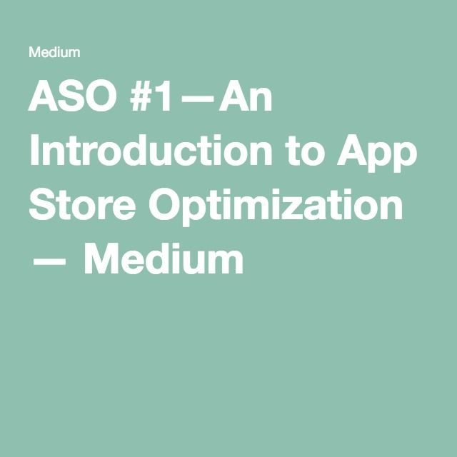 ASO #1 — An Introduction to App Store Optimization — Medium