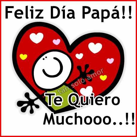 Día del Padre imagen #6498 - Feliz Día Papá!! Te Quiero Muchooo!! - Imágenes y fotos para blog y web. Descargar fotos, ilustraciones y imágenes gratis.