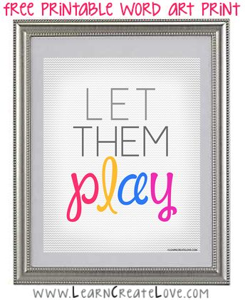 Free Printable Word Art: Let Them Play