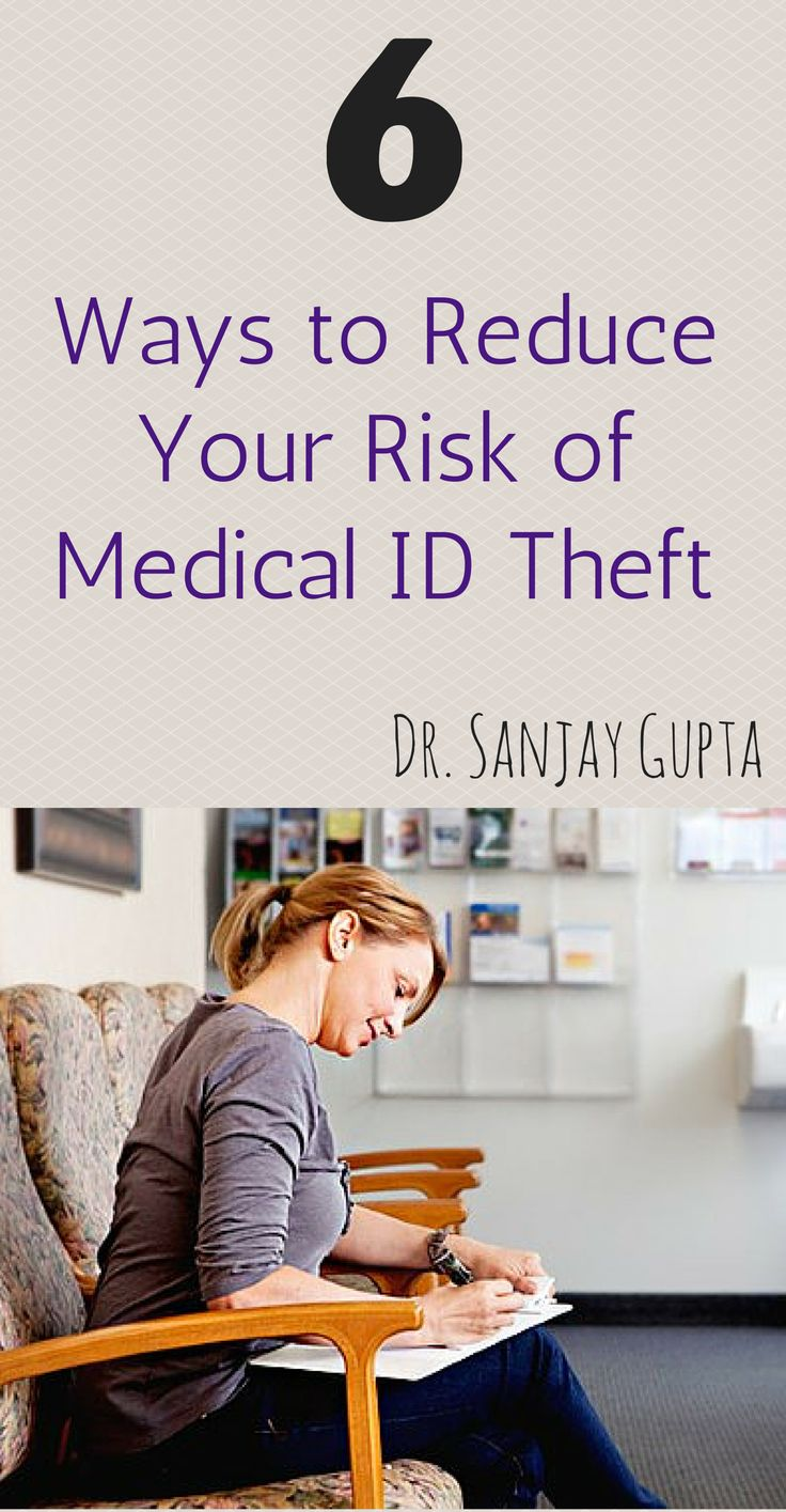 Dr. Sanjay Gupta-Reduce Your Risk of Medical ID Theft