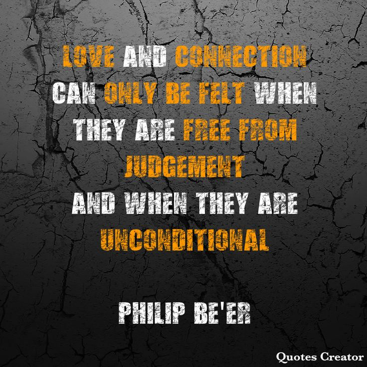 """LOVE and CONNECTION can only be FELT when they are free from judgement and when they are UNCONDITIONAL From the 'Learning to Love Curriculum"""" - Philip Be'er  #happiness #love #relationshipgoals #selfawareness #personalgrowth #mentalhealth"""