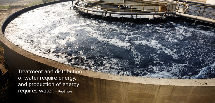 Treatment and distribution of water require energy, and production of energy requires water.