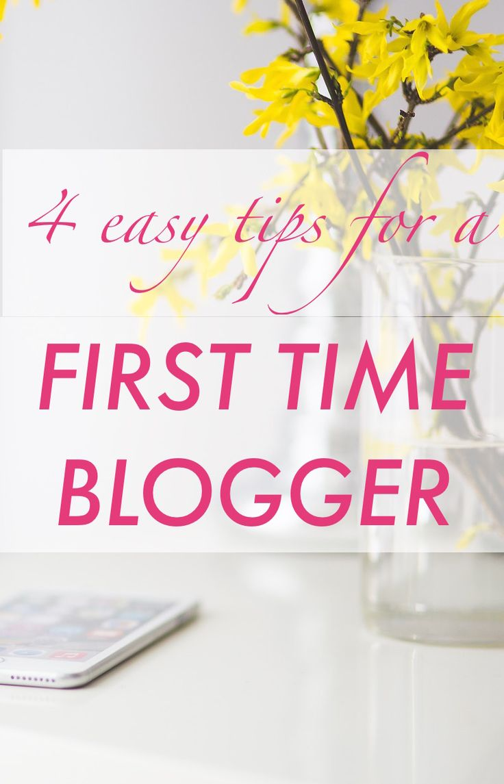 4 easy tips for a first time blogger