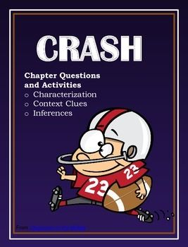 This novel study for Jerry Spinelli's CRASH includes chapter questions, a background activity to use before reading, two characterization activities, two context clues activities, and two inferencing activities.All of the questions and activities are written specifically for this novel. $