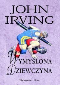 """""""The Imaginary Girlfriend"""", John Irving (review) /""""Wymyślona dziewczyna"""", John Irving (recenzja)"""