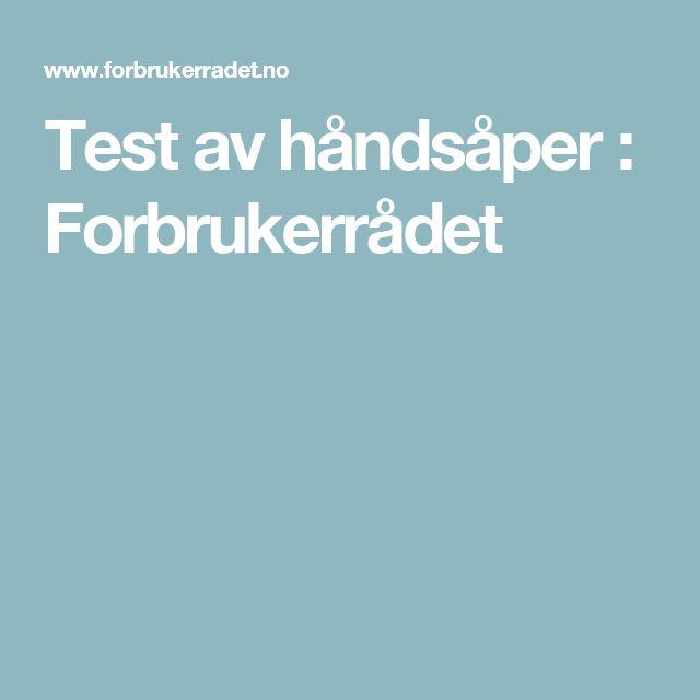 Test av håndsåper : Forbrukerrådet