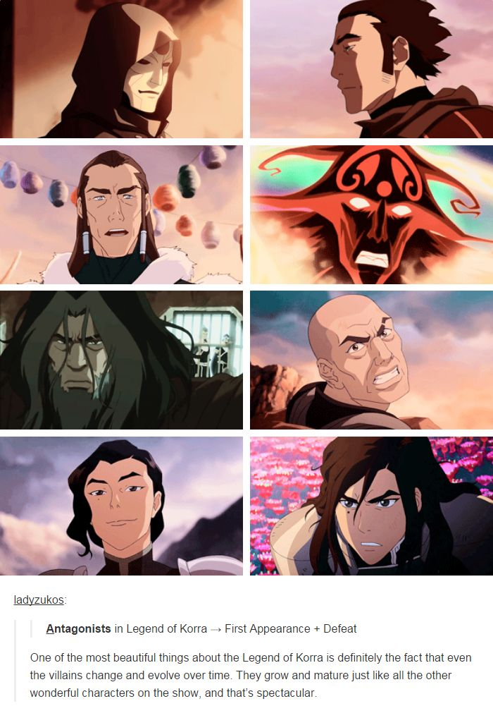 Legend of Korra: One of the most beautiful things about the Legend of Korra is definitely the fact that even the villains change and evolve over time. They grow and mature just like all the other wonderful characters on the show, and that's spectacular.