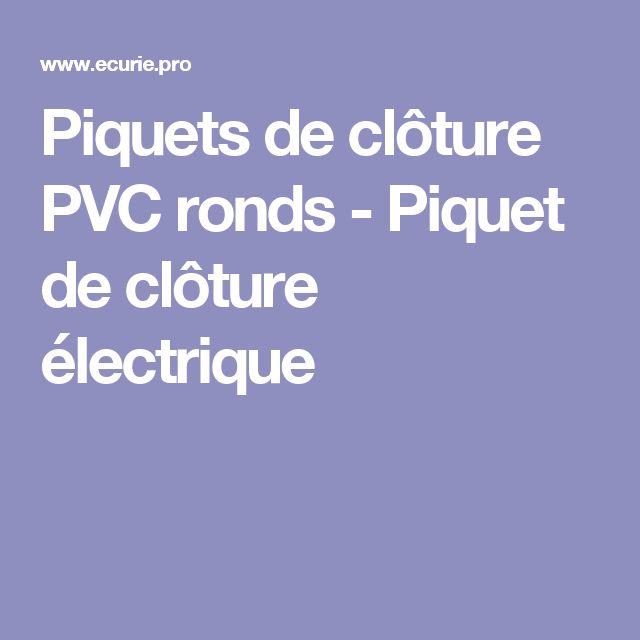 Piquets de clôture PVC ronds - Piquet de clôture électrique