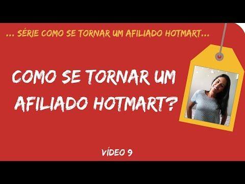 Série Como se tornar um Afiliado Hotmart Vídeo # 9- Como se Tornar um Afiliado Hotmart