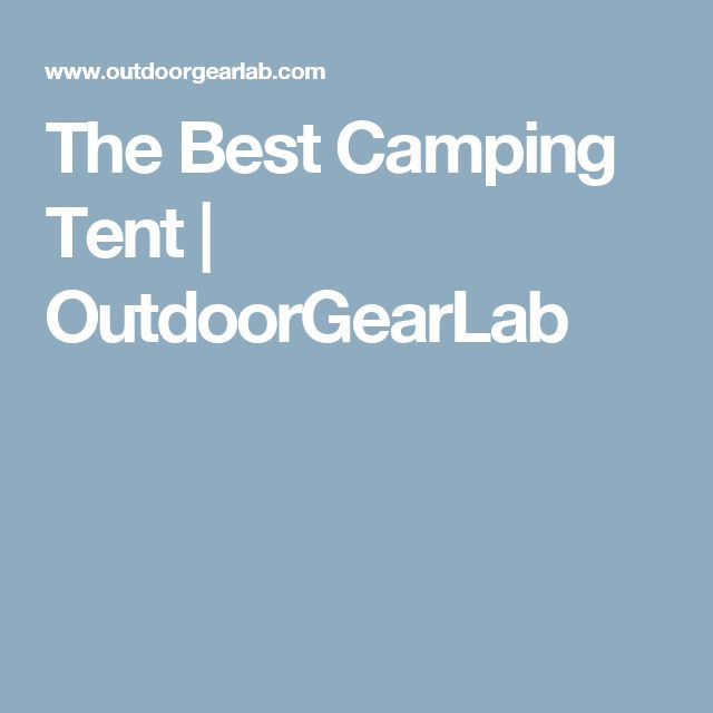The Best Camping Tent | OutdoorGearLab