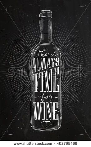 Poster wine bottle lettering there is always time for wine drawing in vintage style with chalk on chalkboard background