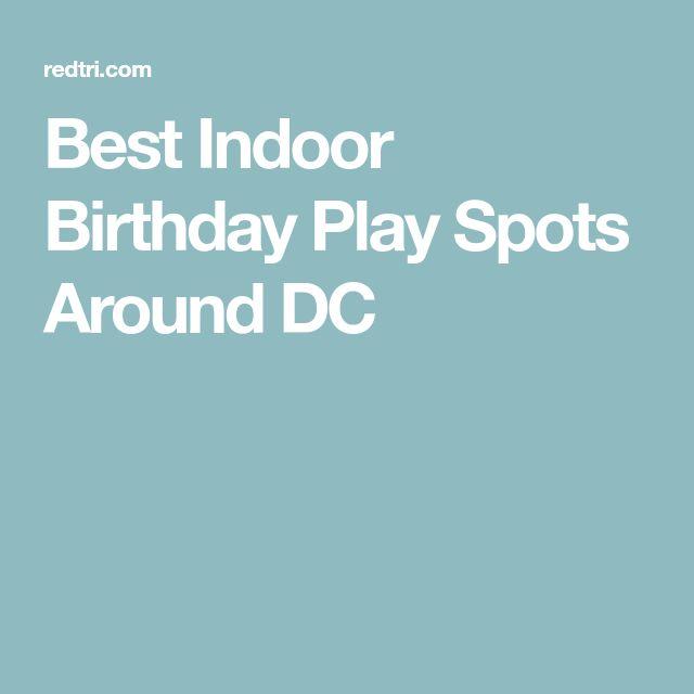 Best Indoor Birthday Play Spots Around DC