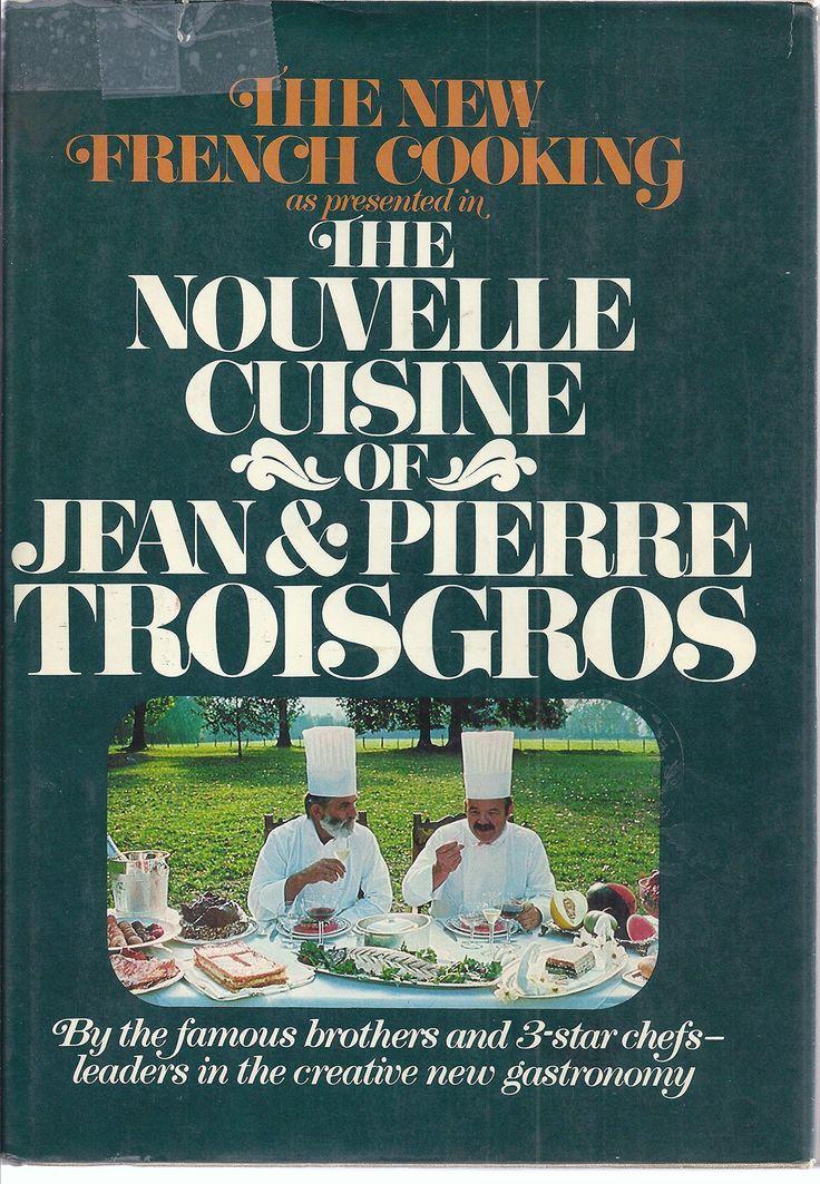 The Nouvelle Cuisine of Jean and Pierre Troisgros: Amazon.co.uk: Jean Troisgros: 9780688033316: Books
