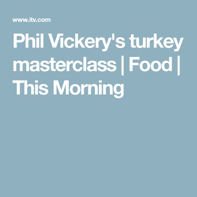 Phil Vickery's turkey masterclass | Food | This Morning