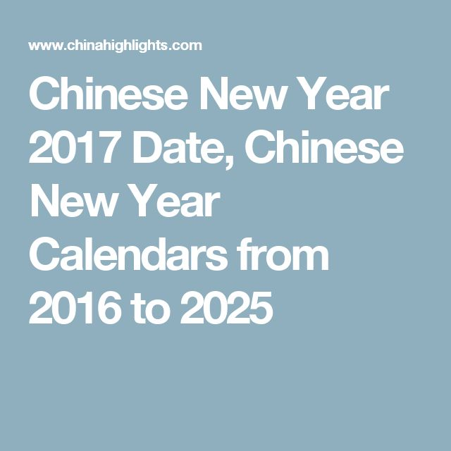 chinese new year 2017 date chinese new year calendars from 2016 to 2025 info pinterest chinese zodiac - Whens Chinese New Year