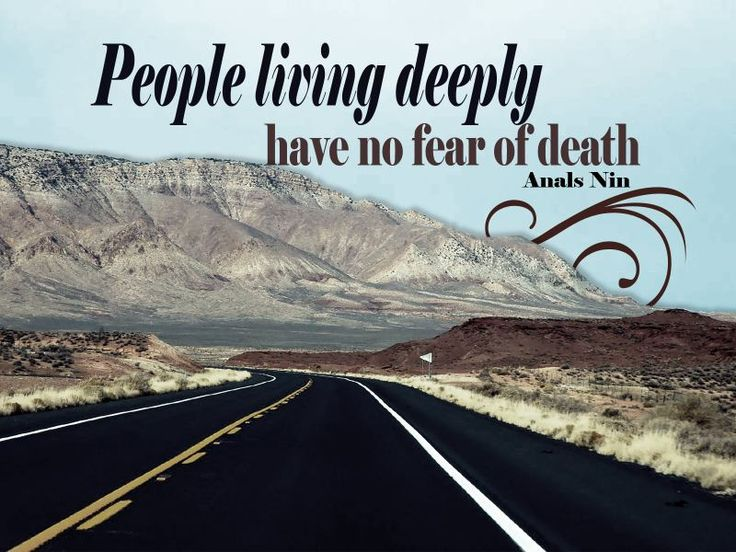 "Free Download - An inspirational wallpaper with an Anals Nin quote, ""People living deeply have no fear of death."""