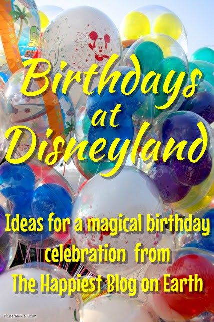 Birthdays at Disneyland, Disneyland planning tips to make your day even more magical!