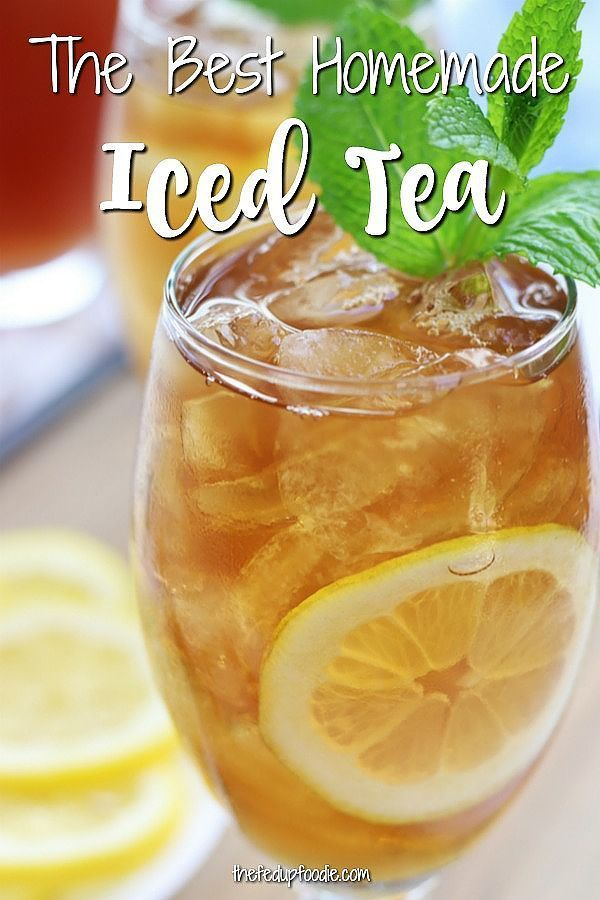 Homemade Iced Tea Is The Best Thing On A Hot Summer Day This Iced