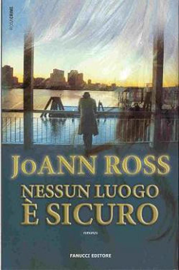 Nessun luogo è sicuro - JoAnn Ross