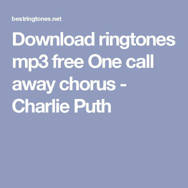 Download ringtones mp3 free One call away chorus - Charlie Puth