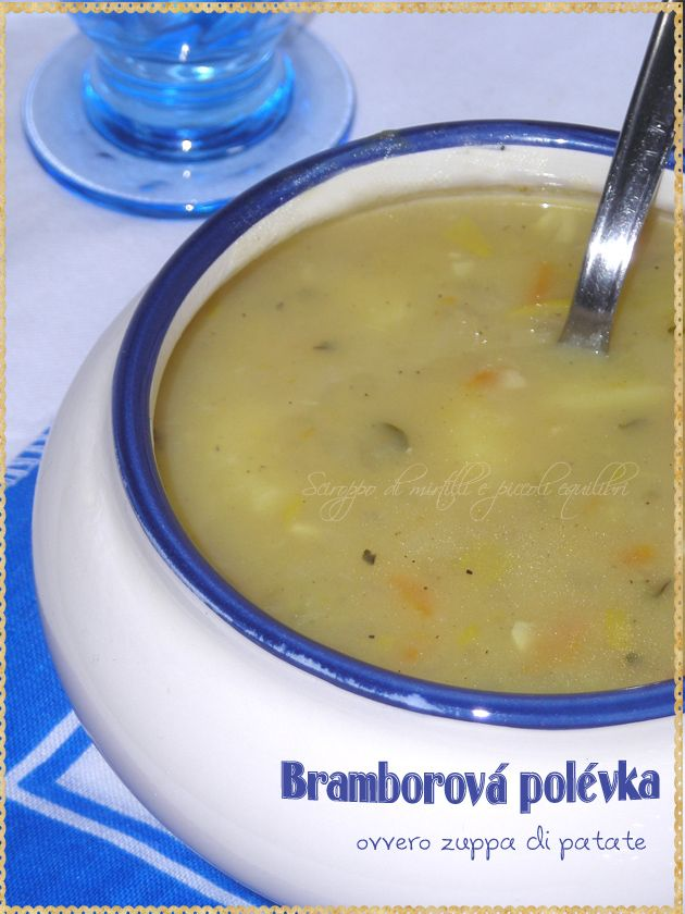 Bramborová polévka ovvero Zuppa di patate (Potato soup. A typical dish of the Czech Republic)
