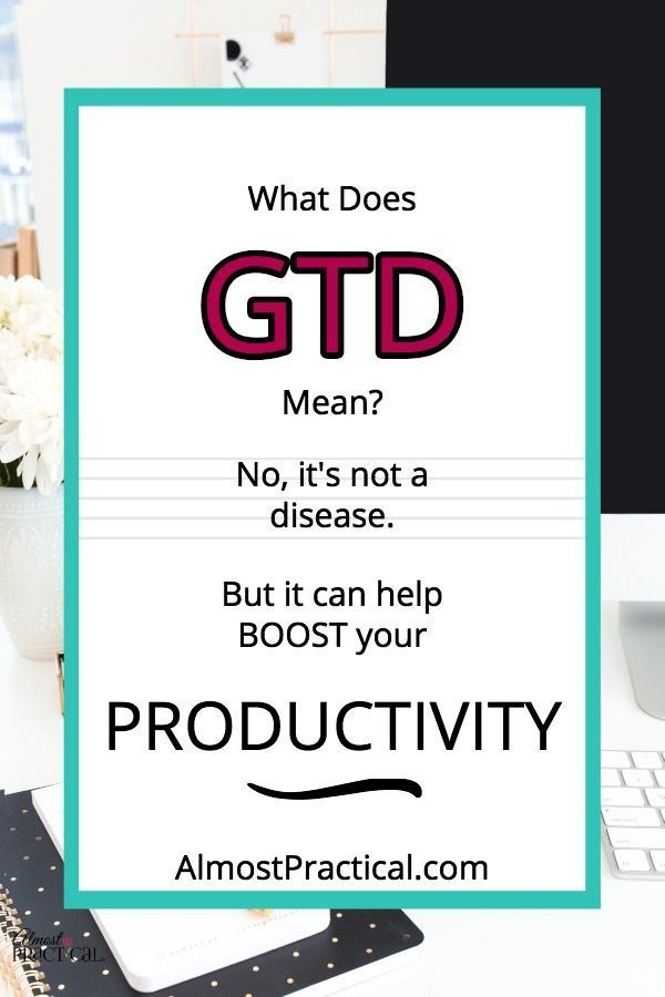What Does Gtd Mean