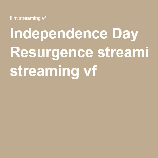 Independence Day Resurgence streaming vf