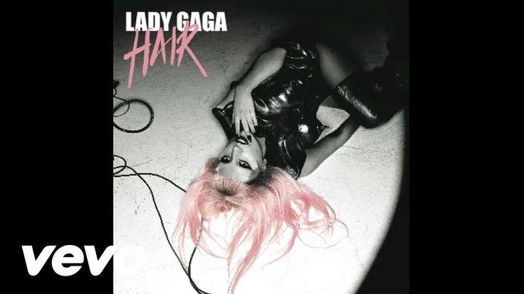 Lady Gaga - Hair (Audio)