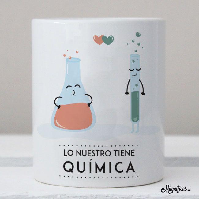 www.mugnificas.es Tazas para regalar. Diseños originales. Frases con diseño. Taza Tiene Química.